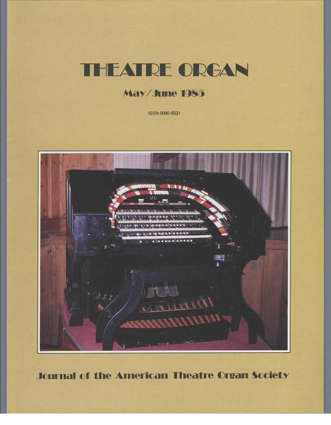 Theatre Organ, May - June 1985, Volume 27, Number 3