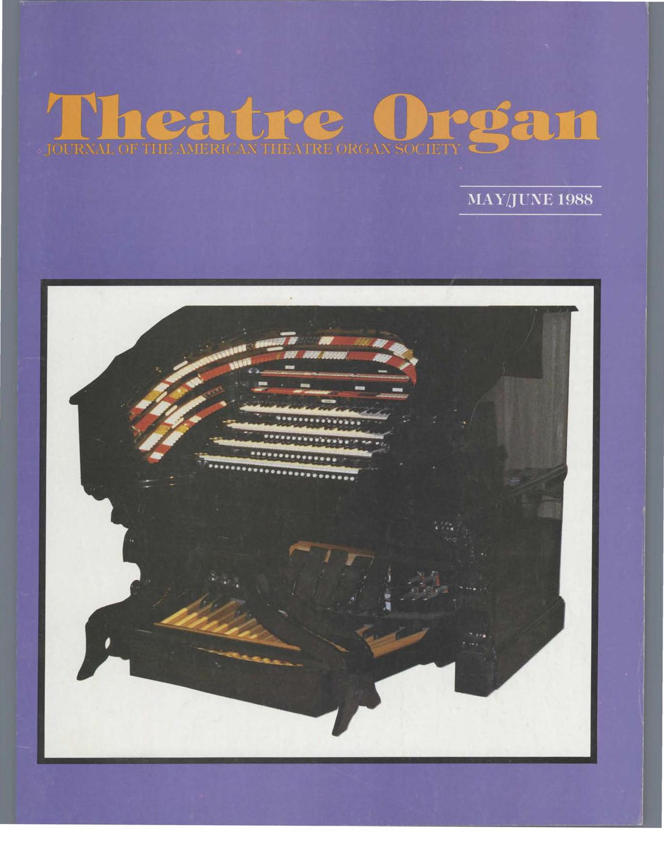 Theatre Organ, May - June 1988, Volume 30, Number 3