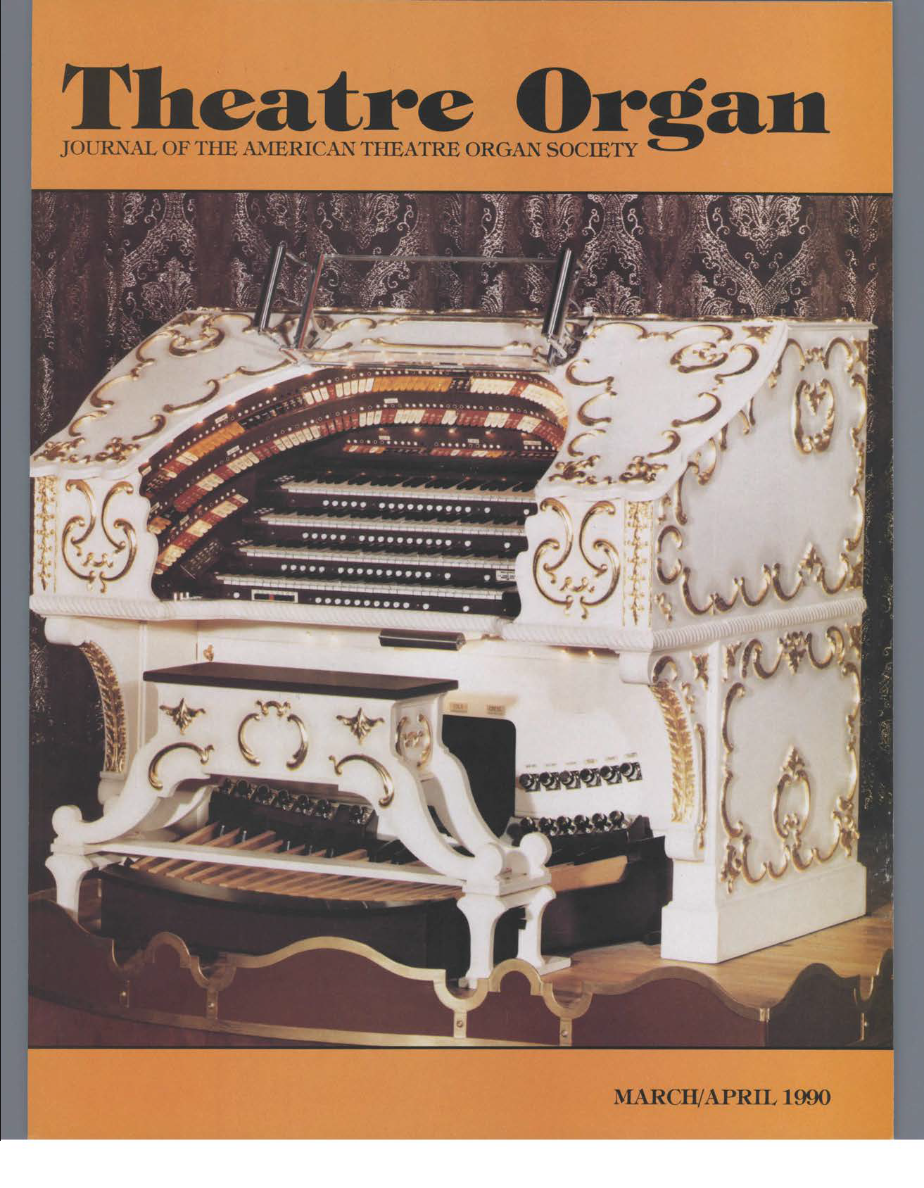 Theatre Organ, March - April 1990, Volume 32, Number 2