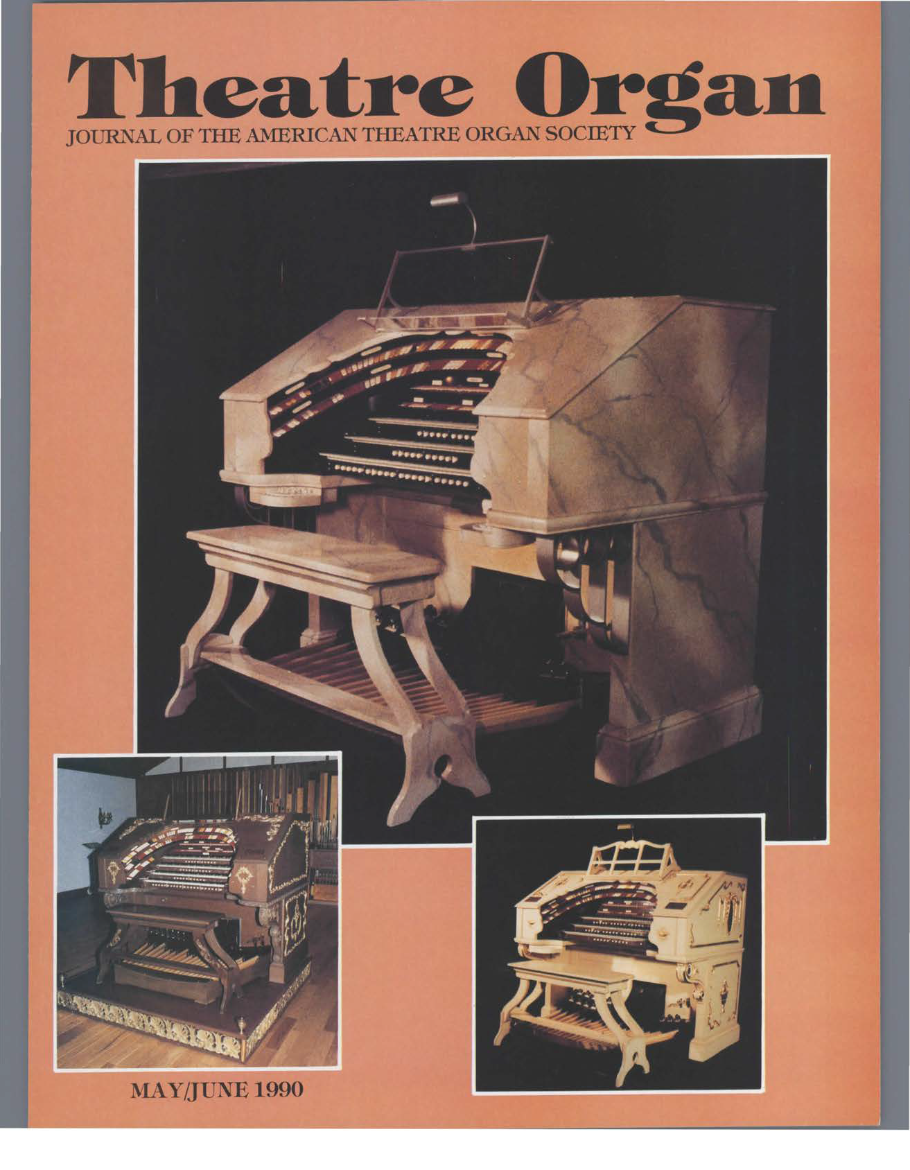 Theatre Organ, May - June 1990, Volume 32, Number 3