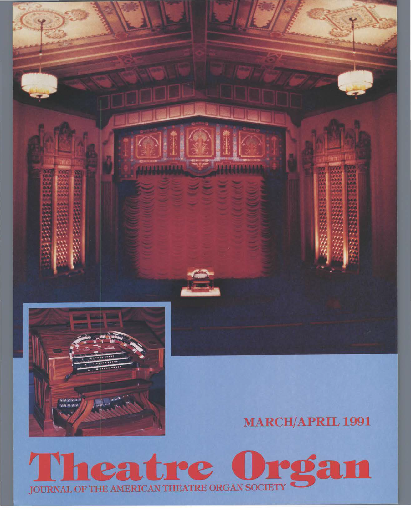Theatre Organ, March - April 1991, Volume 33, Number 2