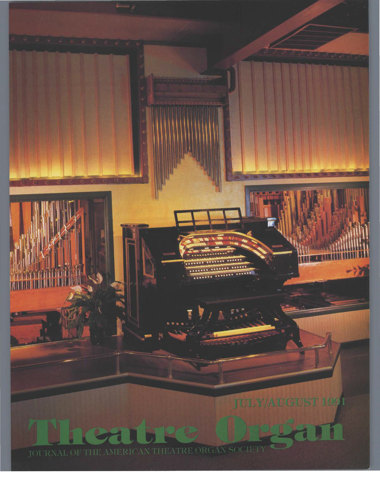 Theatre Organ, July - August 1991, Volume 33, Number 4