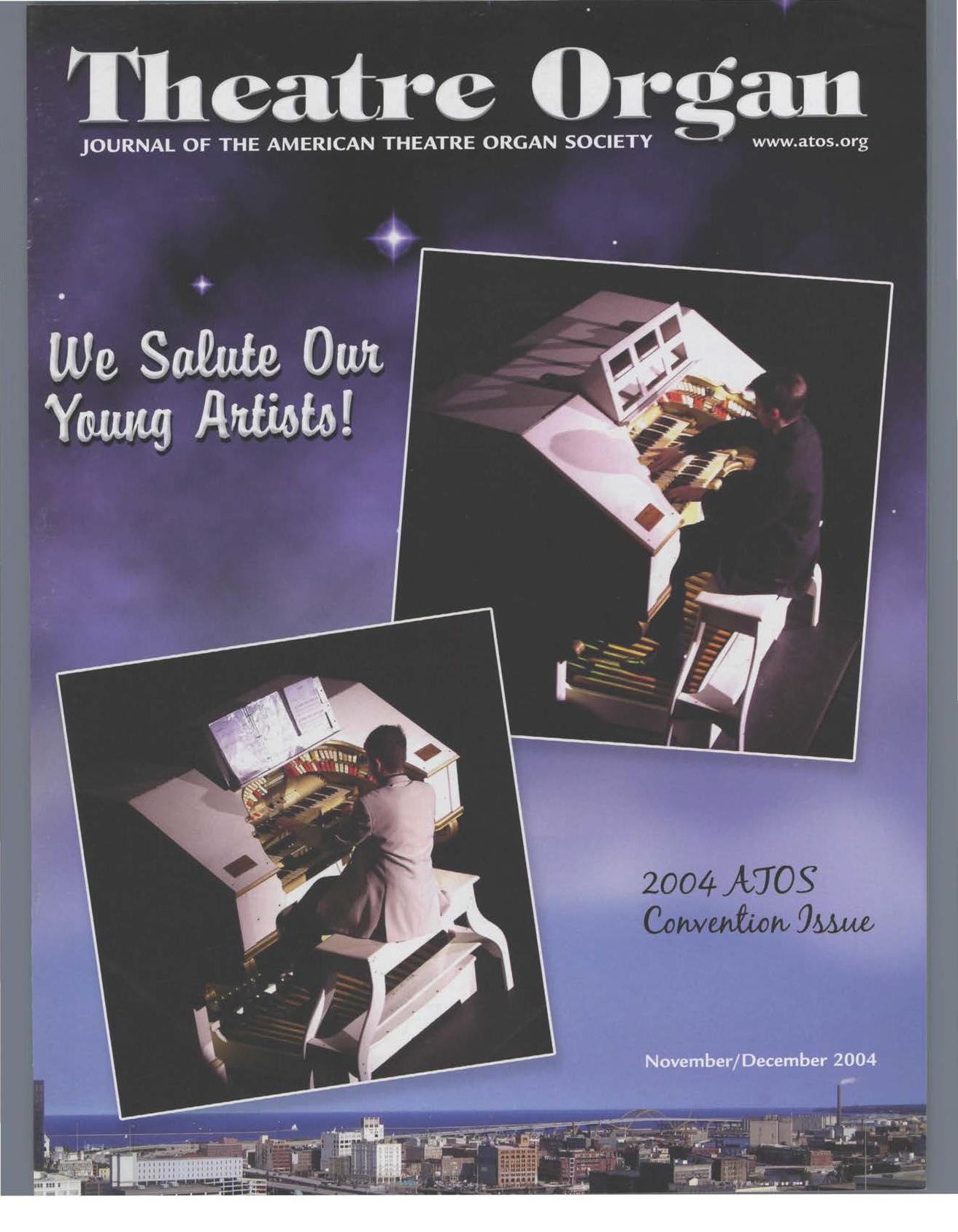 Theatre Organ, November - December 2004, Volume 46, Number 6