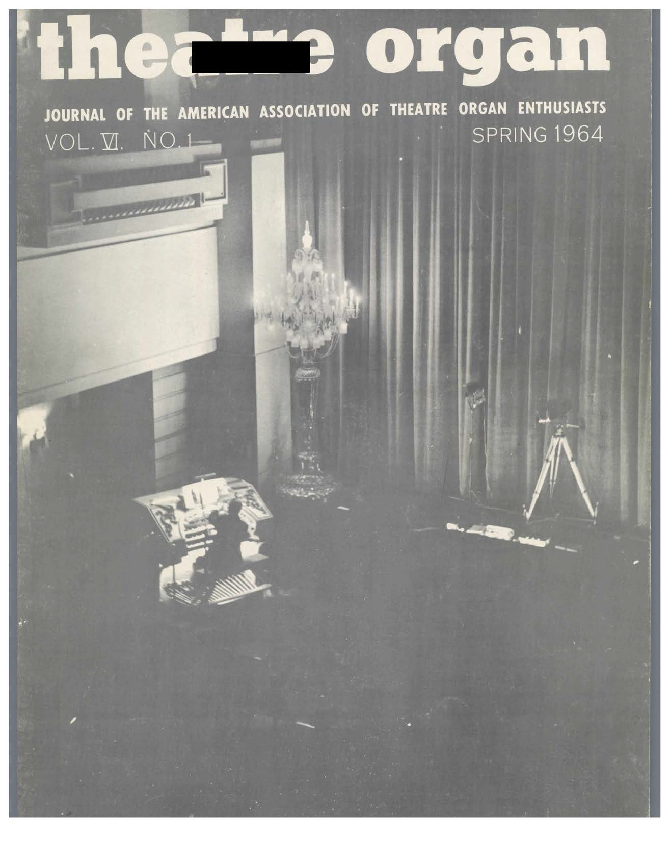 Theatre Organ, Spring 1964, Volume 6, Number 1
