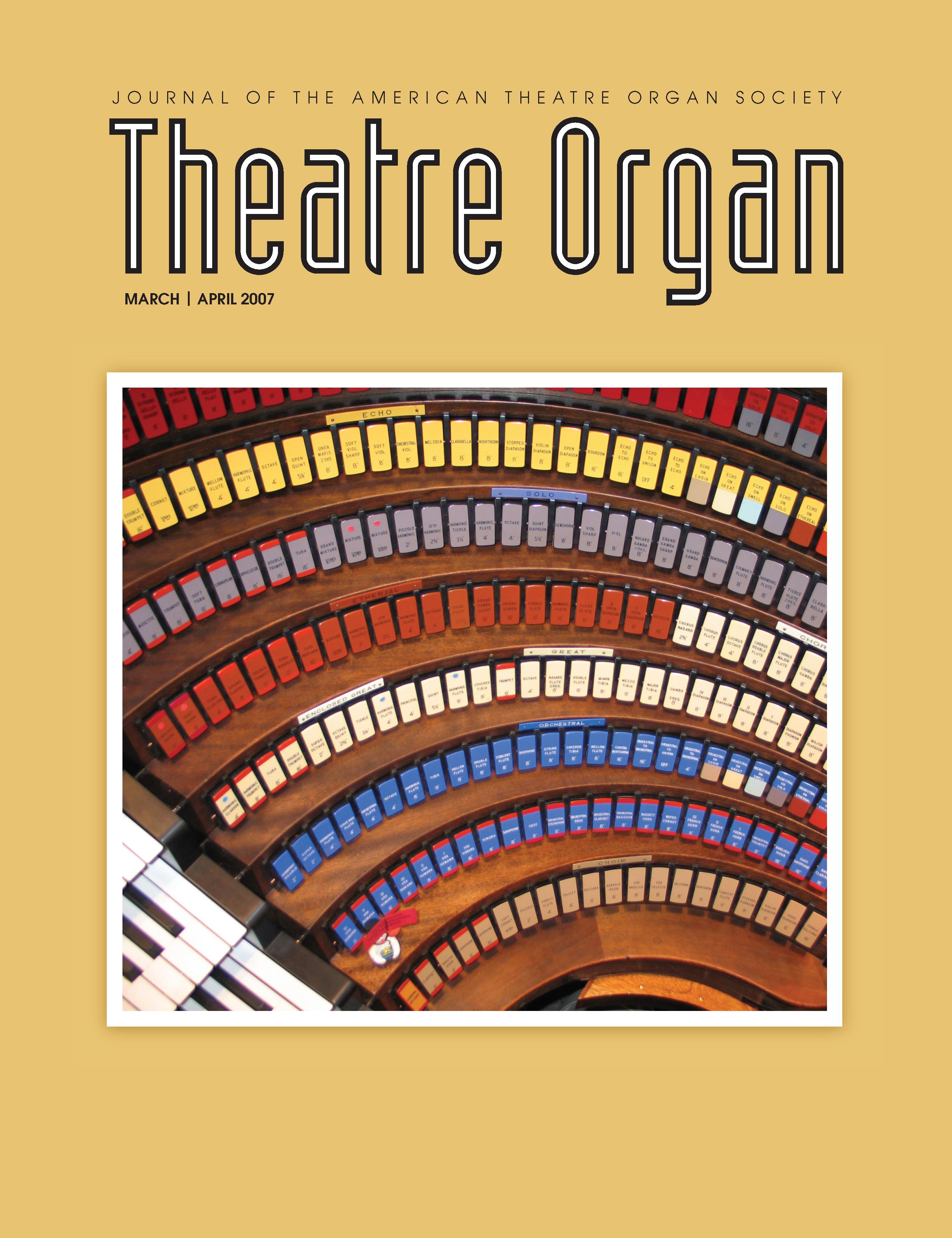 Theatre Organ, March - April 2007, Volume 49, Number 2