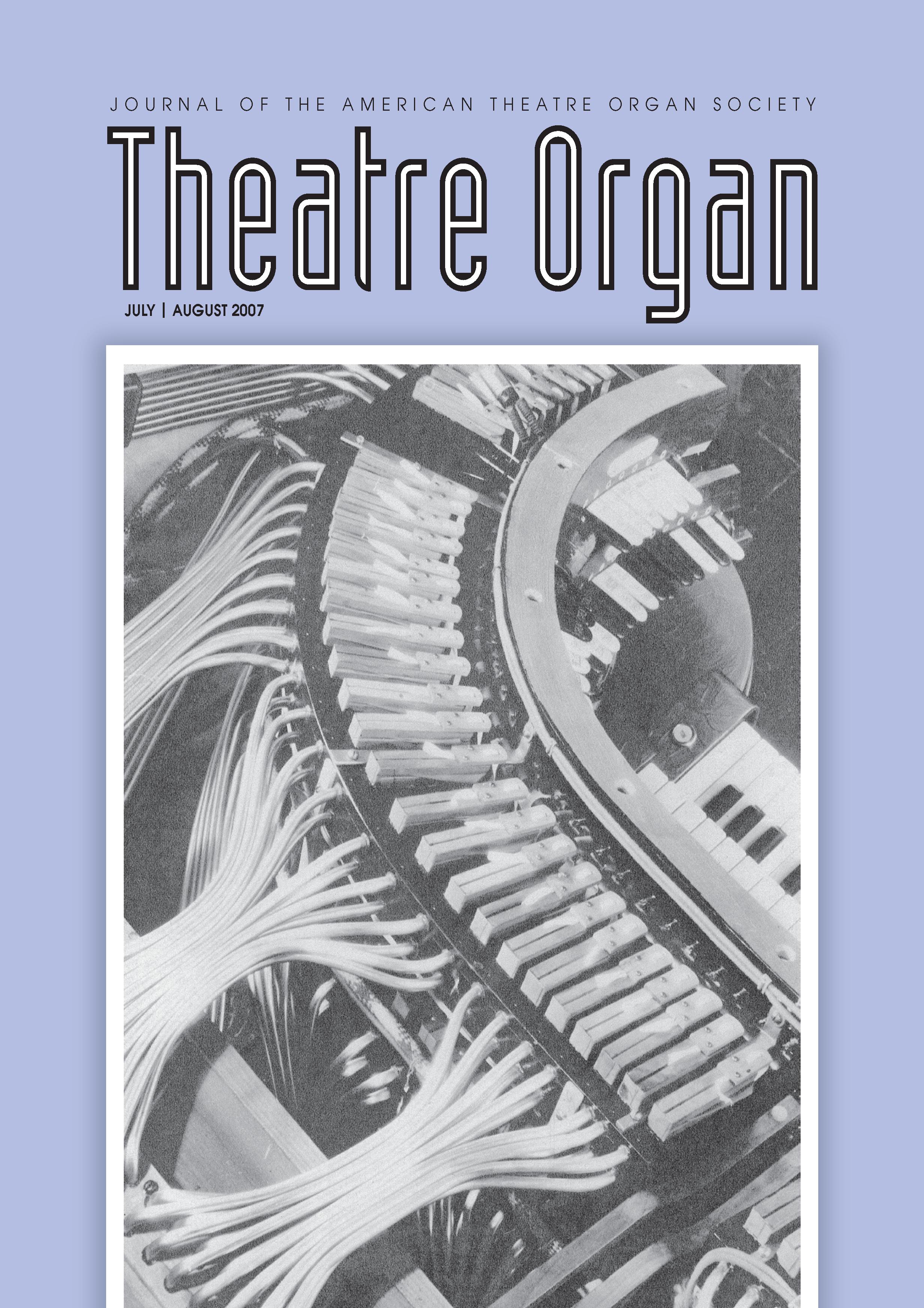 Theatre Organ, July - August 2007, Volume 49, Number 4