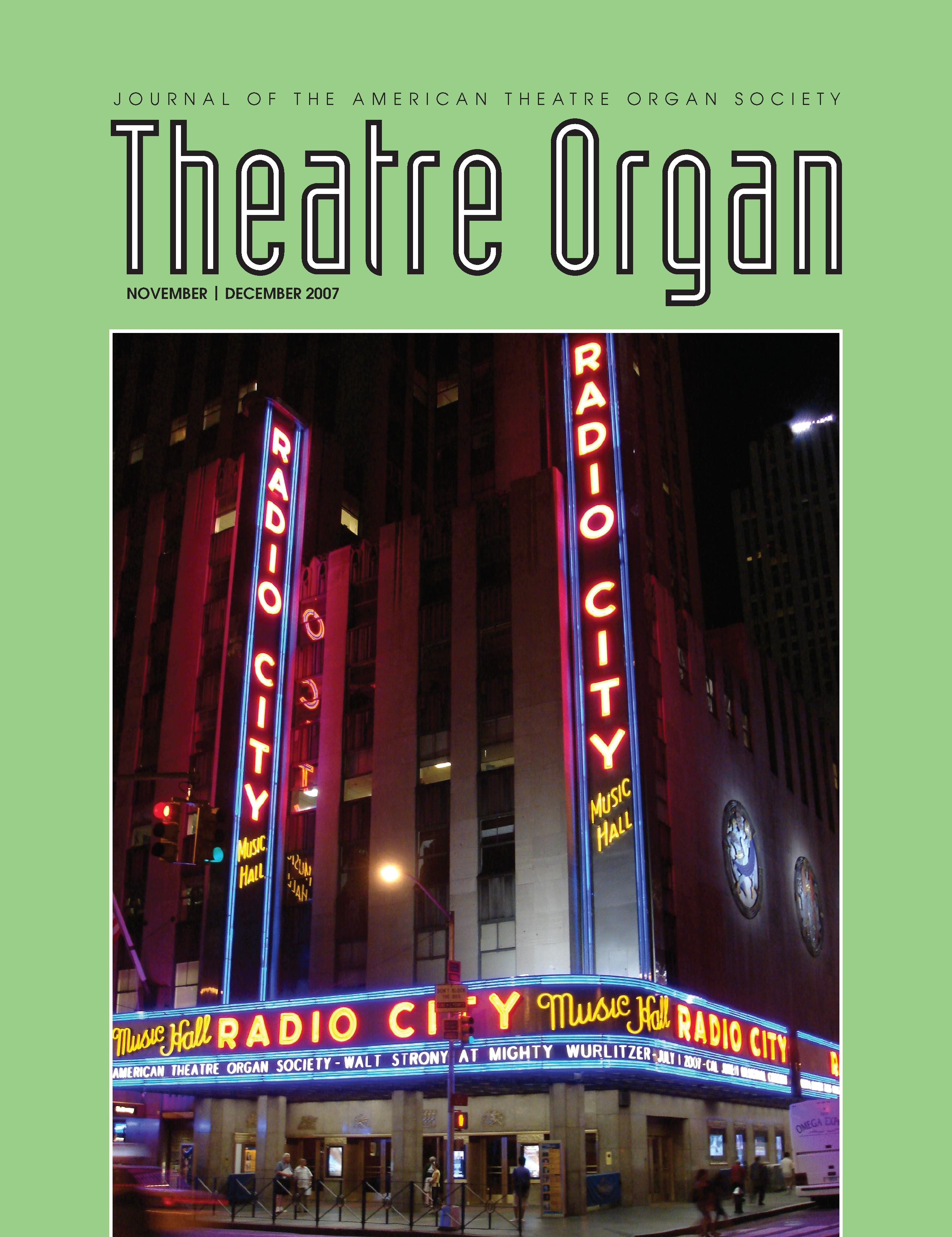 Theatre Organ, November - December 2007, Volume 49, Number 6