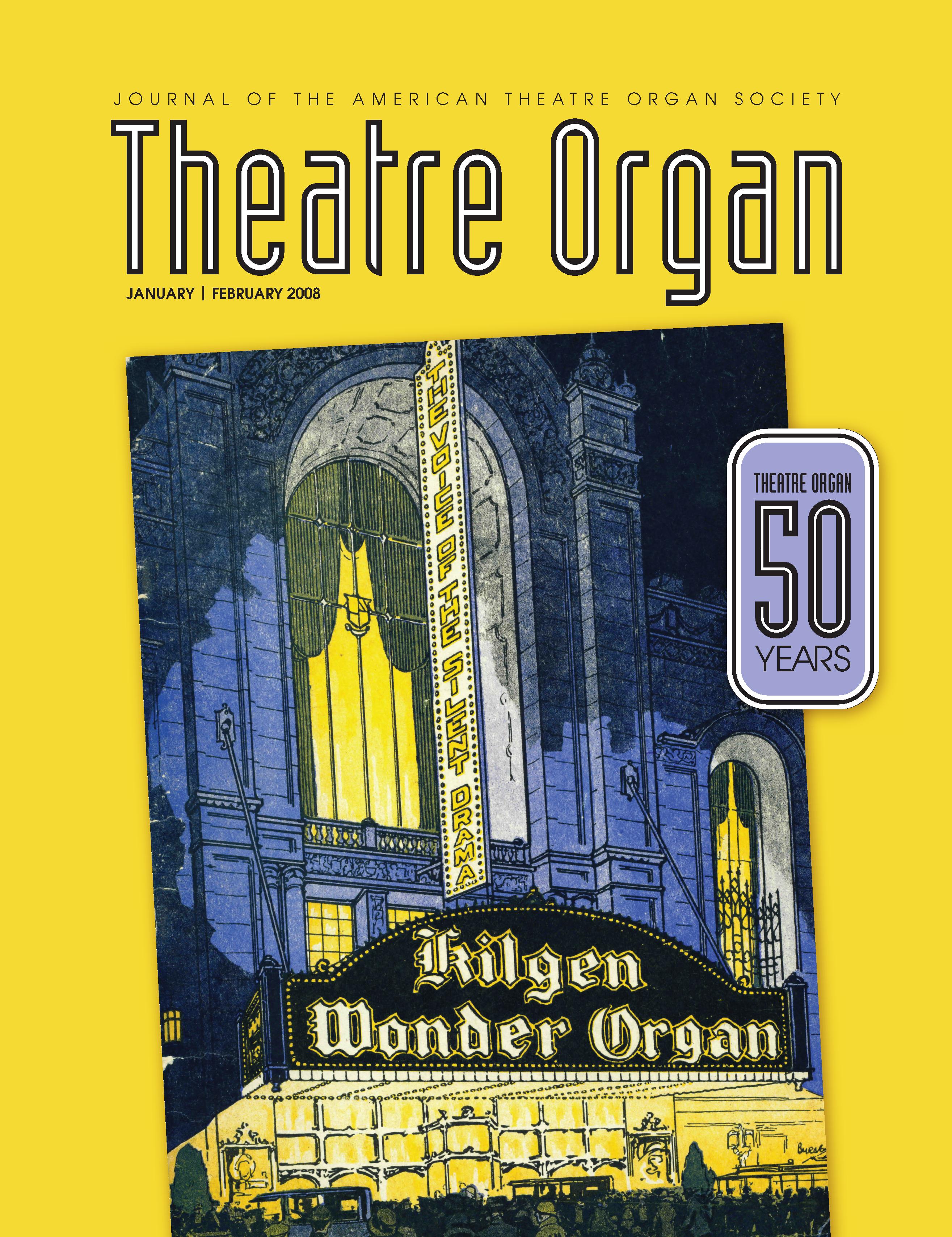 Theatre Organ, January - February 2008, Volume 50, Number 1