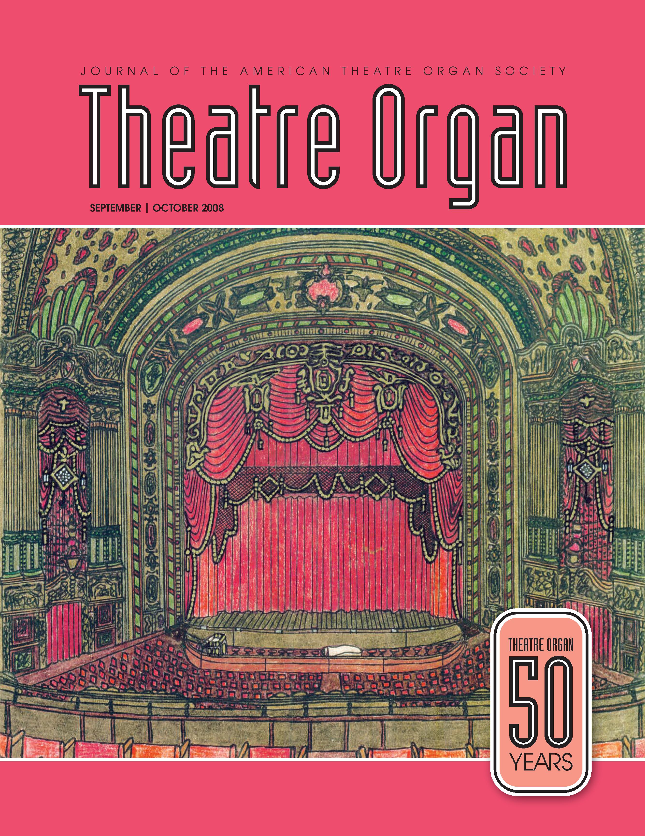 Theatre Organ, September - October 2008, Volume 50, Number 5