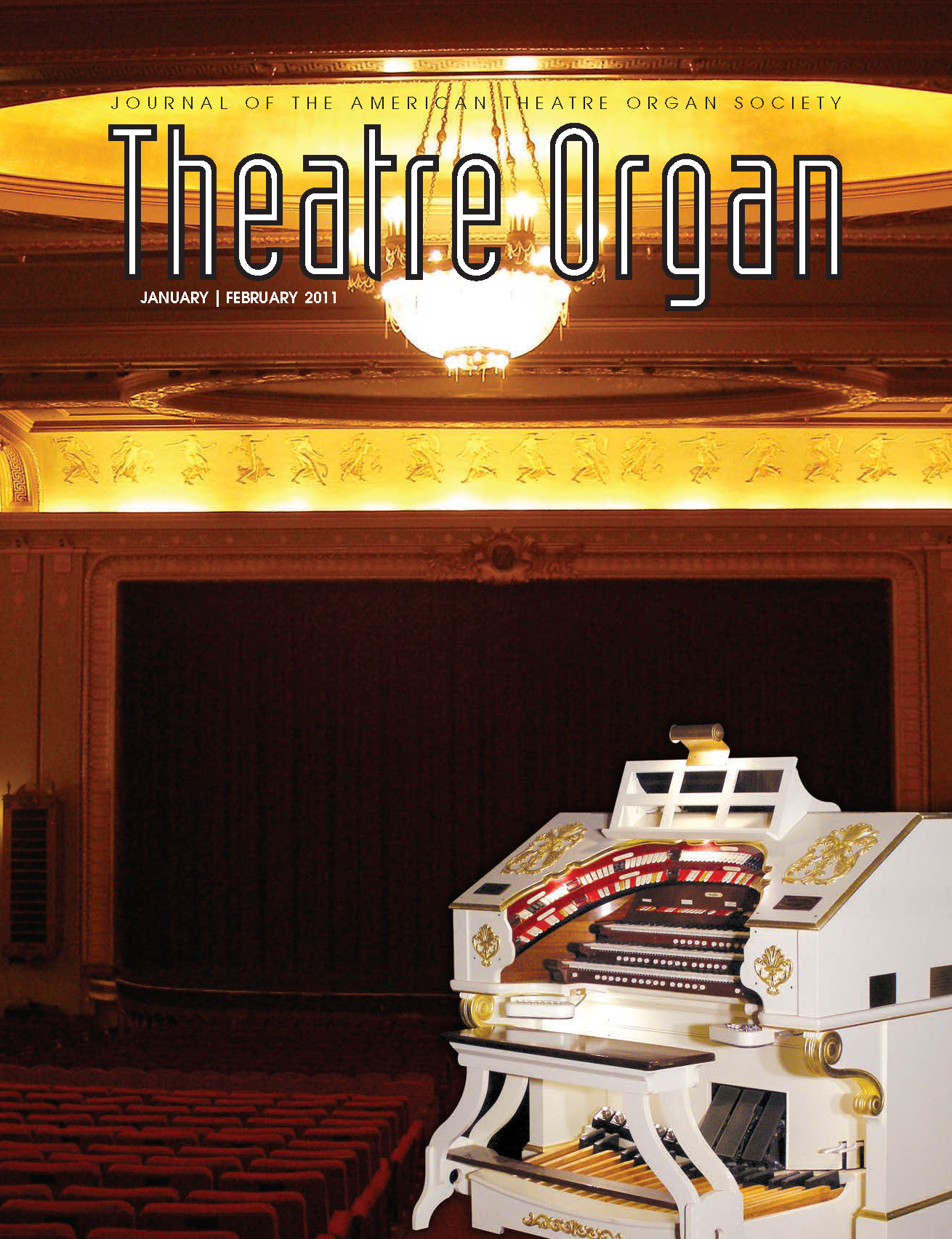 Theatre Organ, January - February 2011, Volume 53, Number 1