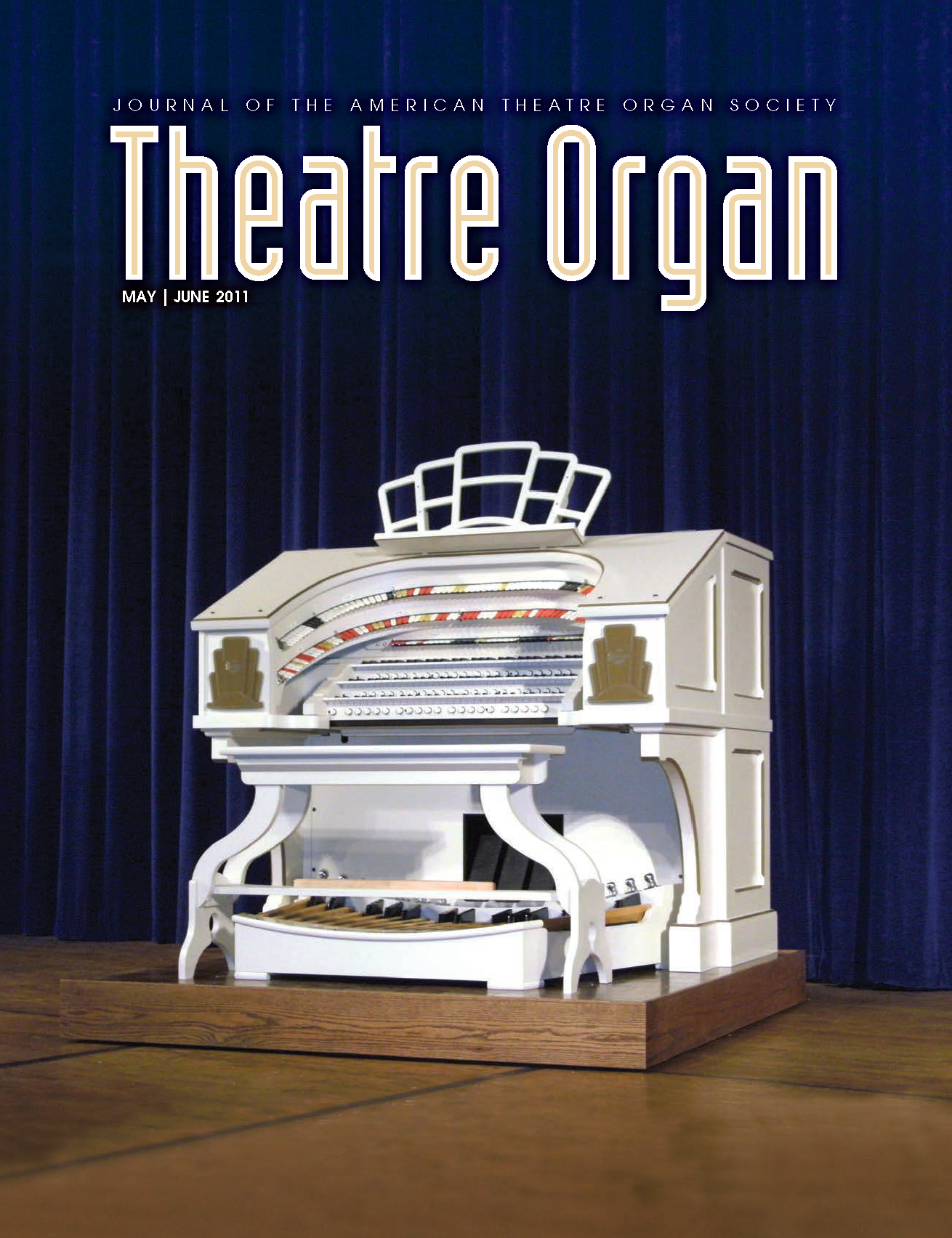 Theatre Organ, May - June 2011, Volume 53, Number 3