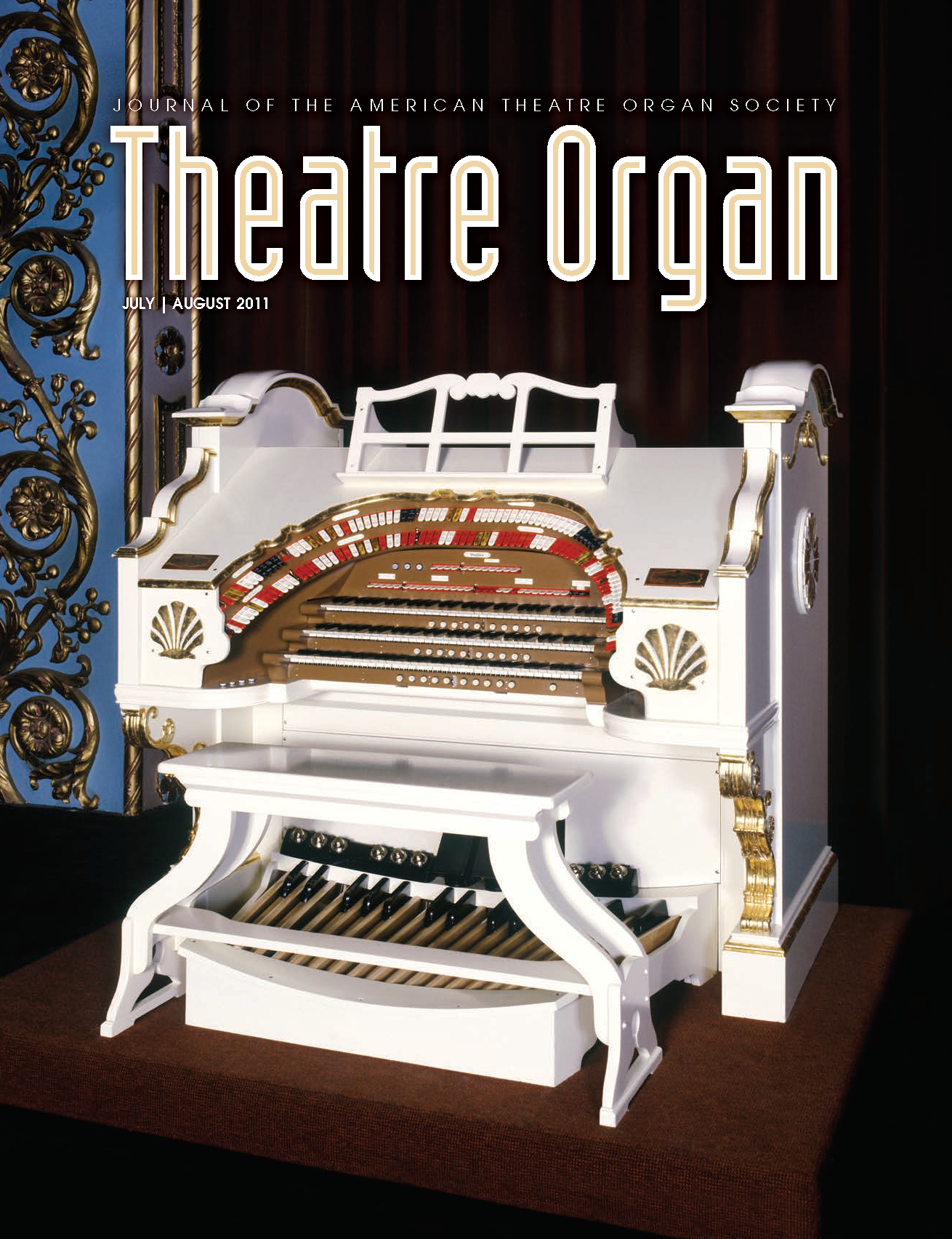 Theatre Organ, July - August 2011, Volume 53, Number 4