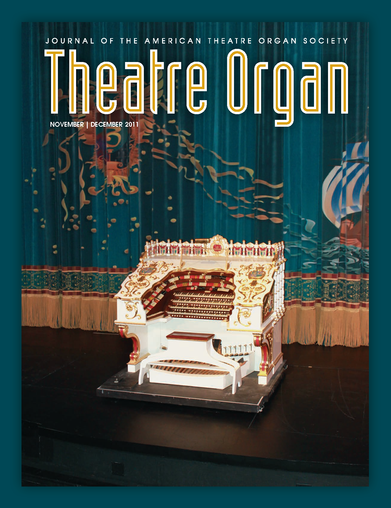 Theatre Organ, November - December 2011, Volume 53, Number 6