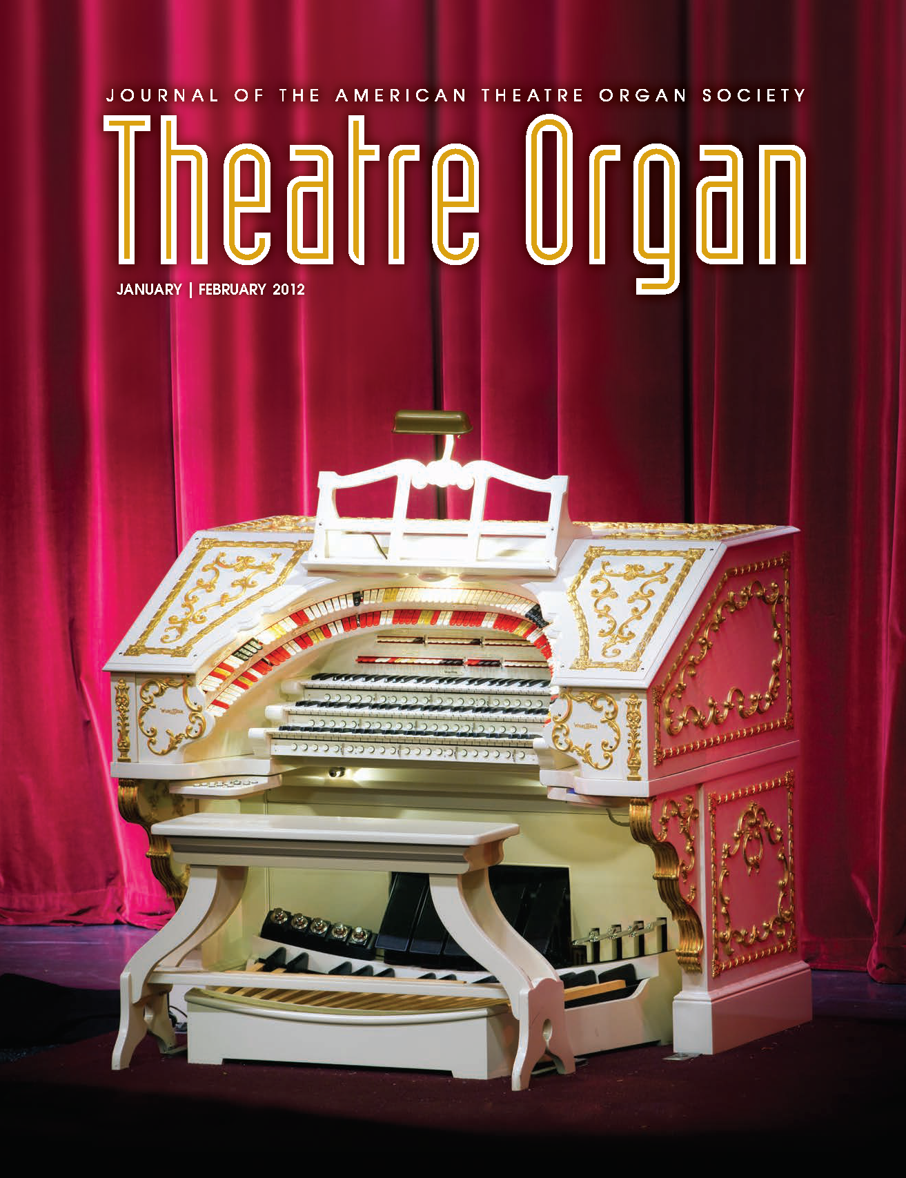 Theatre Organ, January - February 2012, Volume 54, Number 1