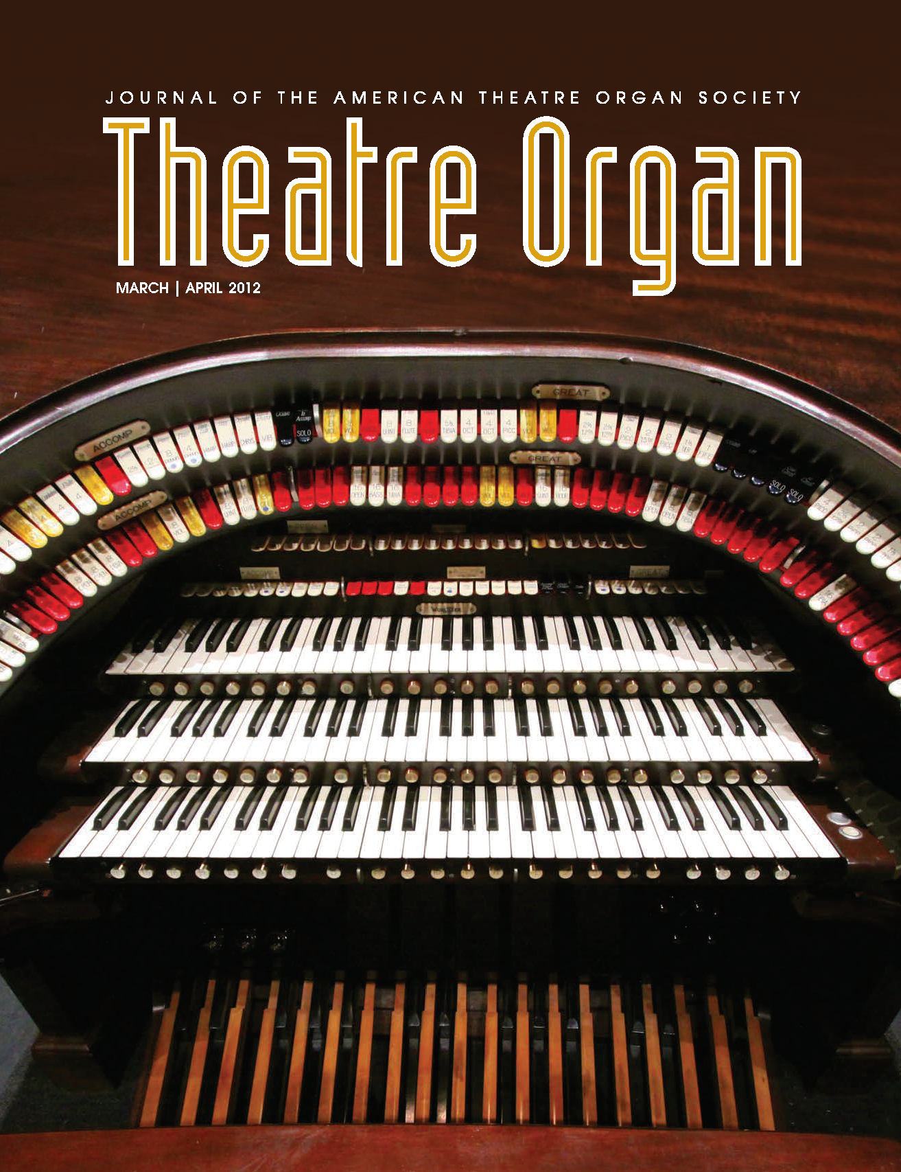 Theatre Organ, March - April 2012, Volume 54, Number 2