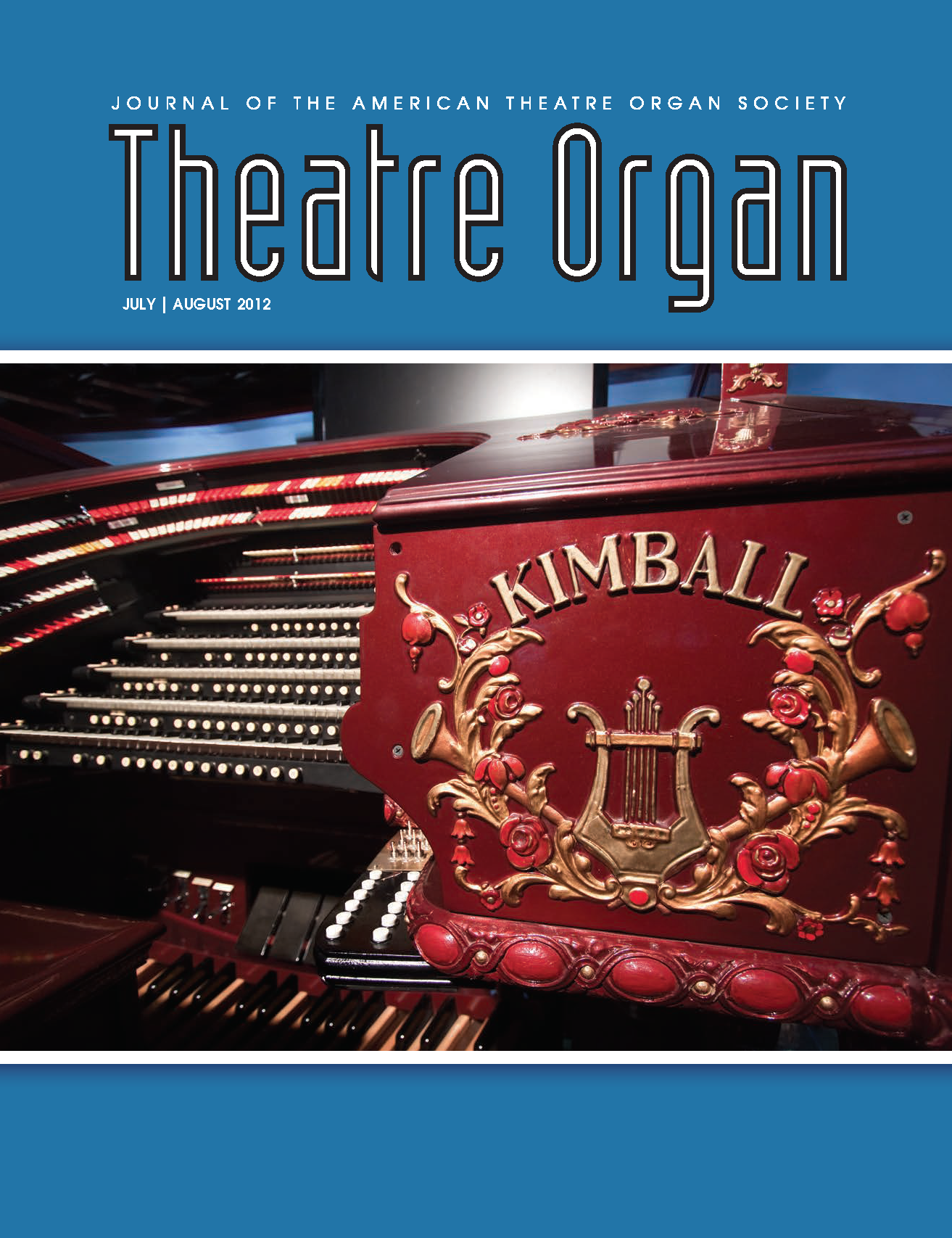 Theatre Organ, July - August 2012, Volume 54, Number 4