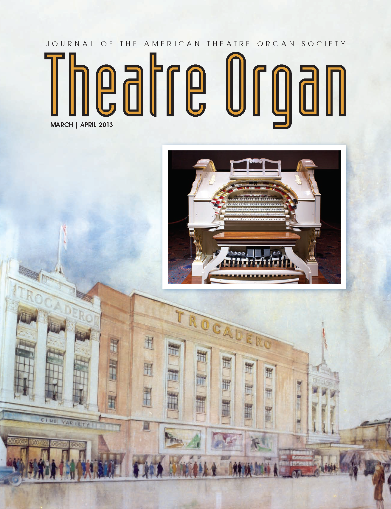 Theatre Organ, March - April 2013, Volume 55, Number 2