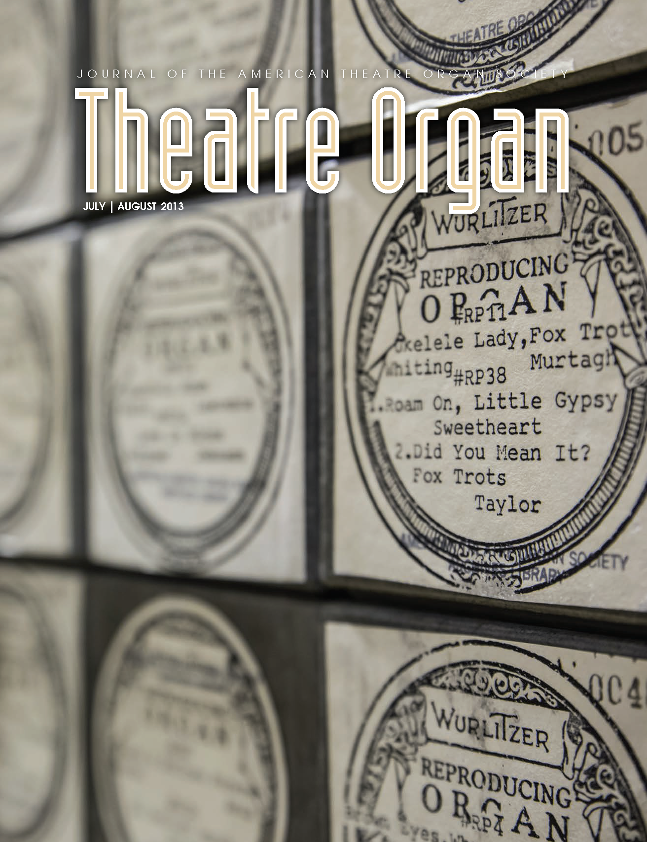 Theatre Organ, July - August 2013, Volume 55, Number 4