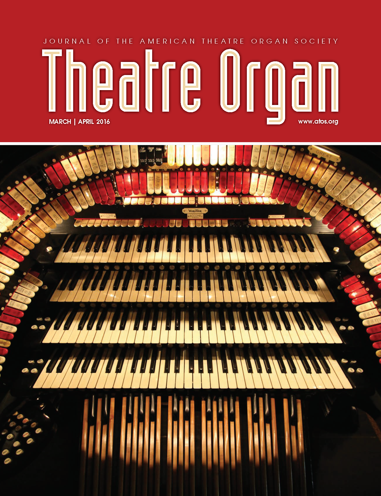 Theatre Organ, March - April 2016, Volume 58, Number 2