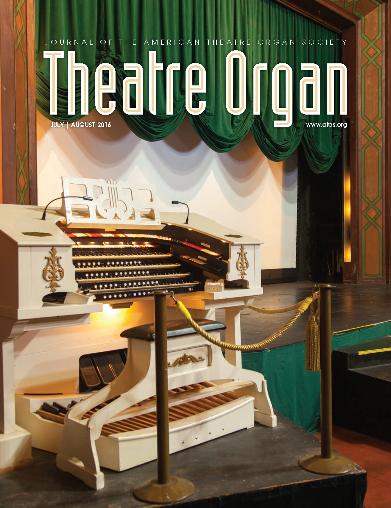Theatre Organ, July - August 2016, Volume 58, Number 4