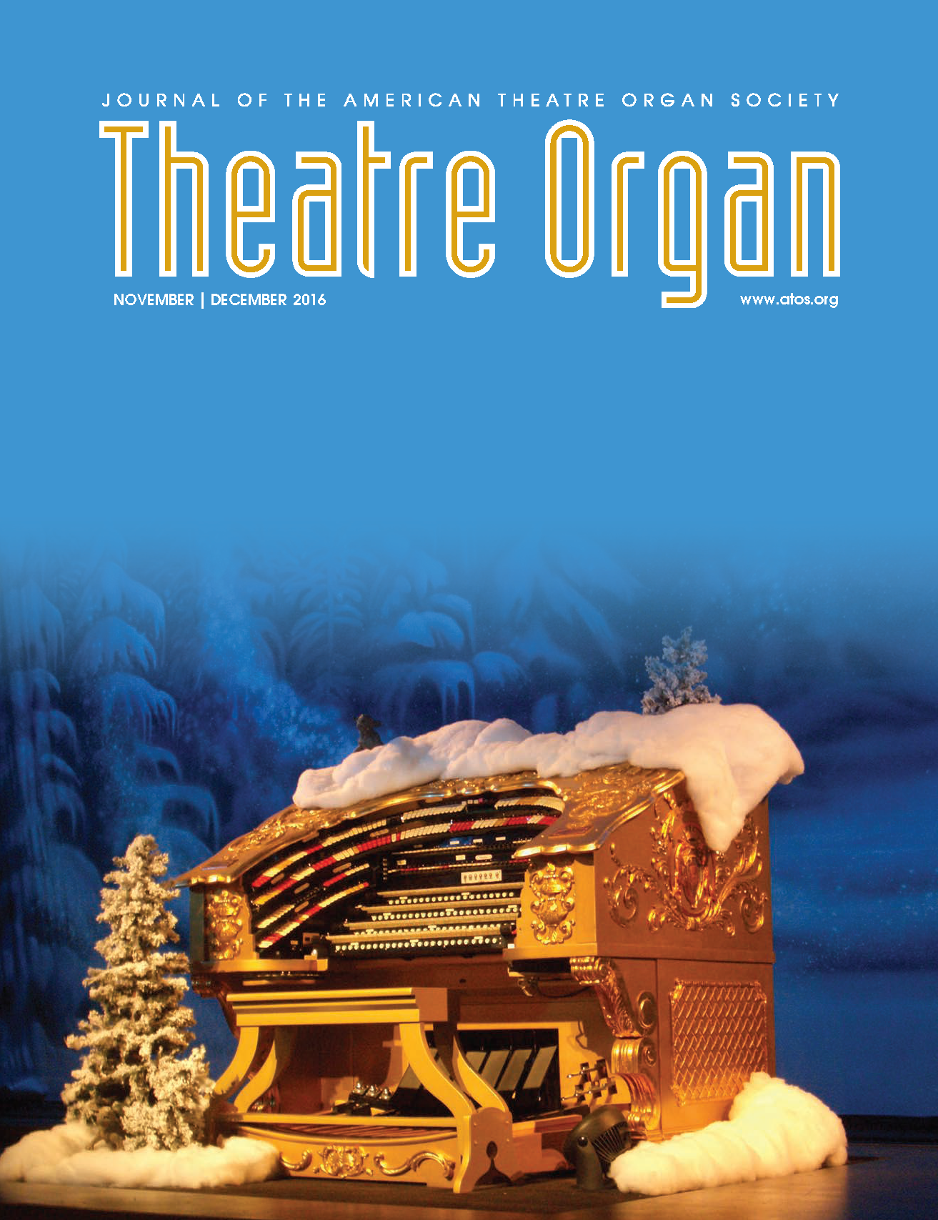 Theatre Organ, November - December 2016, Volume 58, Number 6