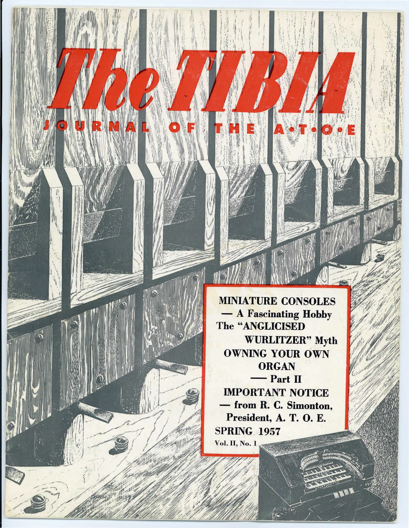 The Tibia (Theatre Organ), Spring 1957, Volume 2, Number 1