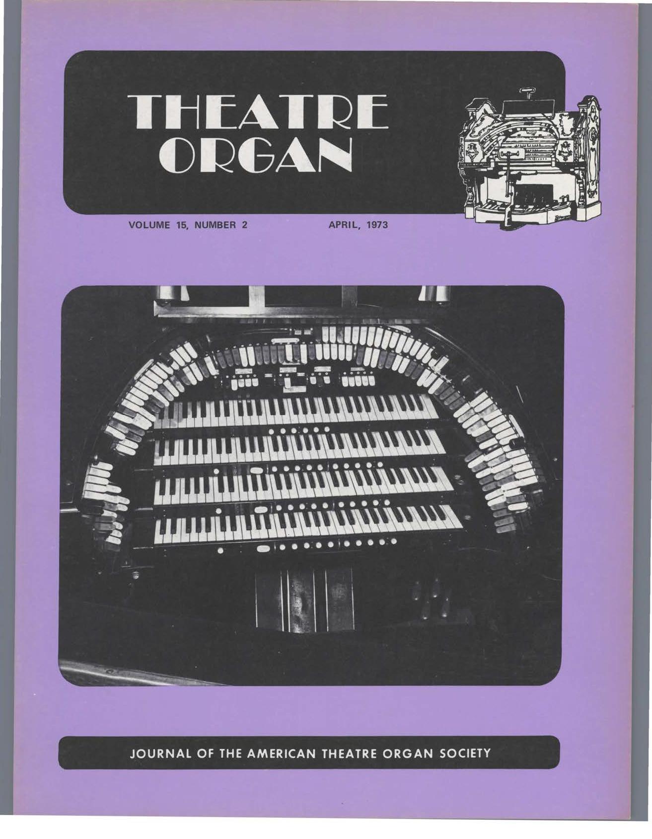 Theatre Organ, April 1973, Volume 15, Number 2