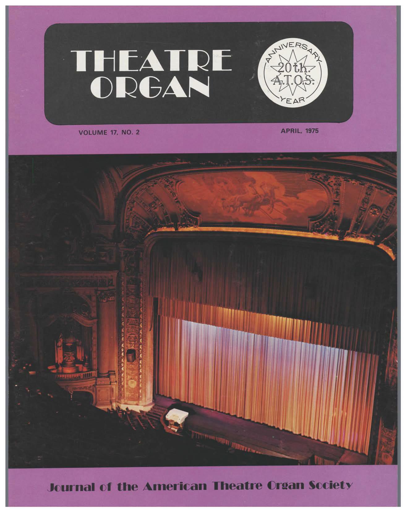Theatre Organ, April 1975, Volume 17, Number 2